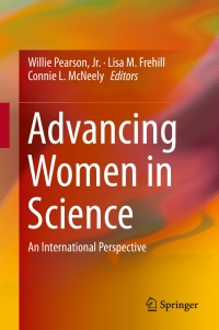 Willie Pearson, Jr., Lisa M. Frehill, Connie L. McNeely (Eds.) (2015). Advancing Women in Science.
