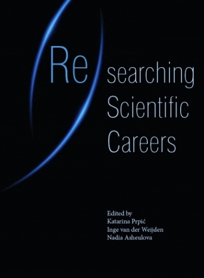 K. Prpić, I. van der Weijden and N. Asheulova (Eds.) (2014). (Re)searching Scientific Careers.