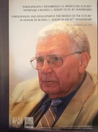 J. Jiménez (Ed.,with the collaboration of J. C. Escalante) (2009). Participation and Development. The Mexico of the Future. In honor to Russell L. Ackoff in his 87th Anniversary (2009) Institute of Applied Mathematics and Systems, National Autono