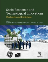 Mandal, Kasturi; Nadia Asheulova and Sevtlana G. Kirdina (eds.) (2014) 'Socio Economic and Technological Innovations: Mechanism and Institutions', Narosa Publishing House: New Delhi.