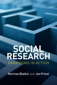 Norman Blaikie, Jan Priest (2016) Social Research Paradigms in Action